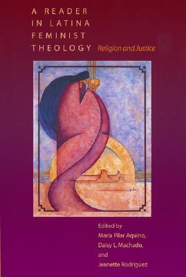 A Reader In Latina Feminist Theology, Aquino, Maria Pilar (Editor)