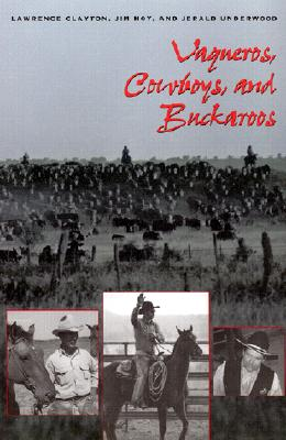 Vaqueros, Cowboys, and Buckaroos (M. K. Brown Range Life Series), Lawrence Clayton, Jim Hoy, Jerald Underwood