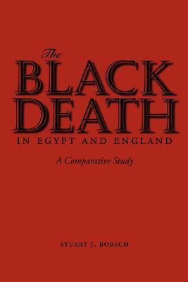 The Black Death in Egypt and England: A Comparative Study, Borsch, Stuart J.