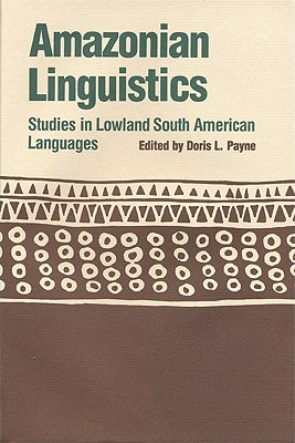 Image for Amazonian Linguistics: Studies in Lowland South American Languages (Texas Linguistics)