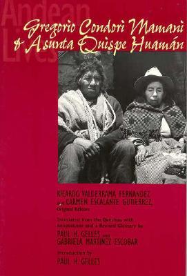 Andean Lives: Gregorio Condori Mamani and Asunta Quispe Huam�n