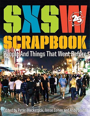 Image for SXSW Scrapbook: People and Things That Went Before