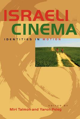 Image for Israeli Cinema: Identities in Motion (Jewish Life, History, and Culture)