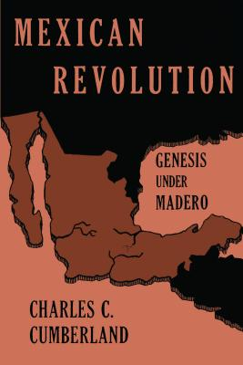 Image for MEXICAN REVOLUTION : GENESIS UNDER MADER