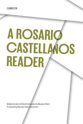 A Rosario Castellanos Reader: An Anthology of Her Poetry, Short Fiction, Essays, and Drama (Texas Pan American Series), Castellanos, Rosario