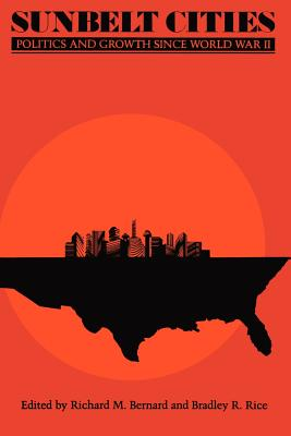 Image for Sunbelt Cities: Politics and Growth Since World War II
