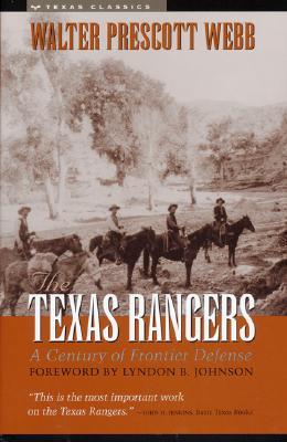 The Texas Rangers: A Century of Frontier Defense, Walter Prescott Webb