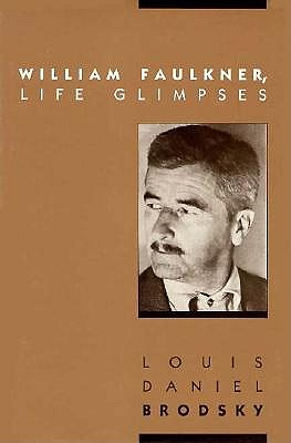 Image for William Faulkner, Life Glimpses