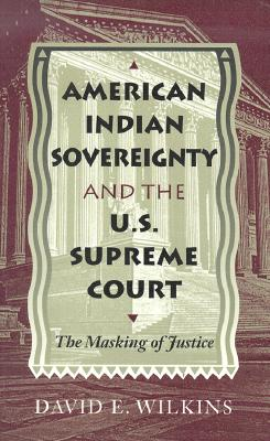 Image for American Indian Sovereignty and the U.S. Supreme Court : The Masking of Justice