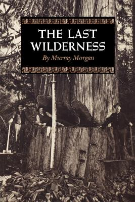 Image for The Last Wilderness (Washington Papers (Paperback))
