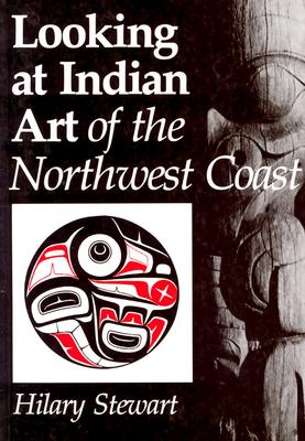 Looking at Indian Art of the Northwest Coast, Stewart, Hilary
