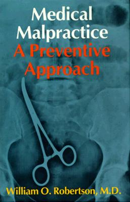 Image for Medical Malpractice: A Preventive Approach