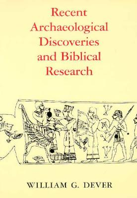Image for Recent Archaeological Discoveries and Biblical Research (Samuel and Althea Stroum Lectures in Jewish Studies)