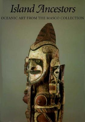Image for Island Ancestors  Oceania Art from the Masco Collection