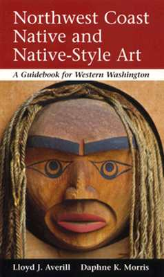 Image for Northwest Coast Native and Native-Style Art: A Guidebook for Western Washington