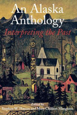 Image for An Alaska Anthology: Interpreting the Past