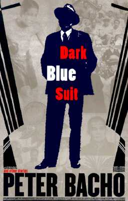 Dark Blue Suit and Other Stories, Bacho, Peter