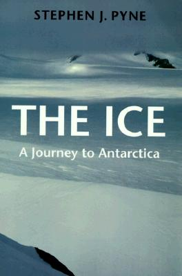 Image for The Ice: A Journey to Antarctica (Weyerhaeuser Environmental Books)