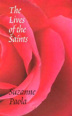The Lives of the Saints (Pacific Northwest Poetry Series), Paola, Suzanne