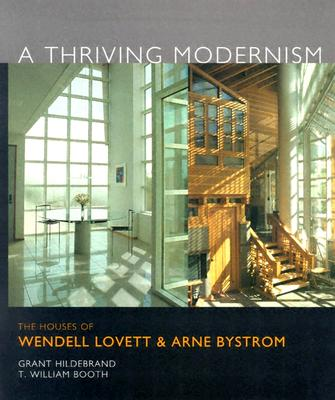 Image for A Thriving Modernism: The Houses of Wendell Lovett and Arne Bystrom