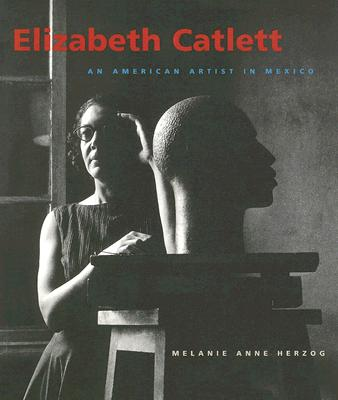 Elizabeth Catlett: An American Artist in Mexico (Jacob Lawrence Series on American Artists), Herzog, Melanie Anne