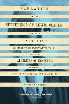 Narrative of the Sufferings of Lewis Clarke (V. Ethel Willis White Books) Paperback, Lewis Clarke (Author), Carver Gayton (Introduction)