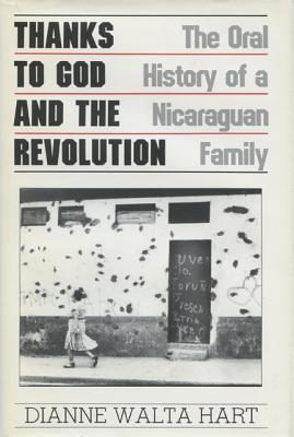 Image for Thanks to God and the Revolution: The Oral History of a Nicaraguan Family