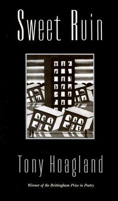 Sweet Ruin (Brittingham Prize in Poetry), Tony Hoagland