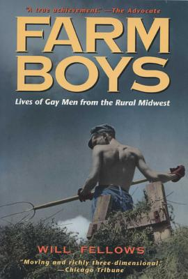 Image for Farm Boys: Lives of Gay Men from the Rural Midwest