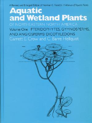 Image for Aquatic and Wetland Plants of Northeastern North America, Volume I (Aquatic and Wetland Plants of Northeastern North America (Paperback))
