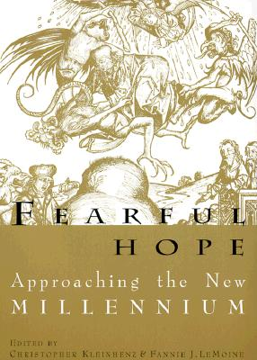 Image for Fearful Hope: Approaching The New Millenium