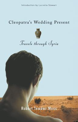 Image for Cleopatra's Wedding Present: Travels through Syria (Living Out: Gay and Lesbian Autobiographies)