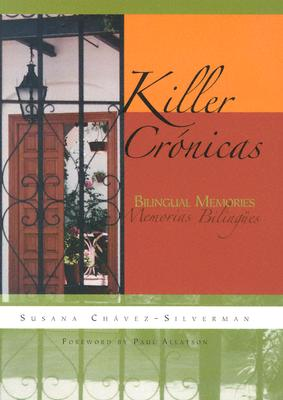 Image for Killer Crónicas: Bilingual Memories (Writing in Latinidad: Autobiographical Voices of U.S. Latinos/as)