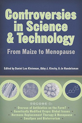 Image for Controversies in Science and Technology: From Maize to Menopause (Volume 1) (Science and Technology in Society)