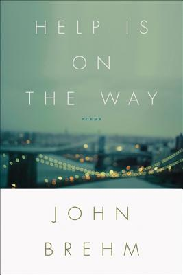 Help Is on the Way (Four Lakes Prize in Poetry) (Wisconsin Poetry Series), Brehm, John
