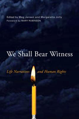 Image for We Shall Bear Witness: Life Narratives and Human Rights (Wisconsin Studies in Autobiography)
