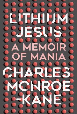 Image for Lithium Jesus: A Memoir of Mania