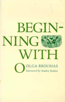 Image for BEGINNING WITH O FOREWARD BY STANLEY KUNITZ