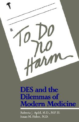 Image for To Do No Harm: DES and the Dilemmas of Modern Medicine