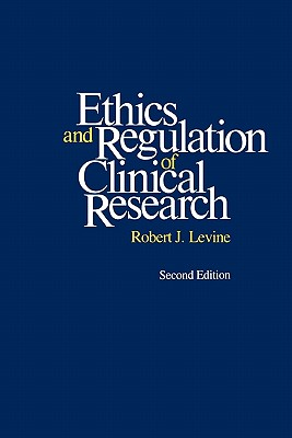 Image for Ethics and Regulation of Clinical Research: Second Edition