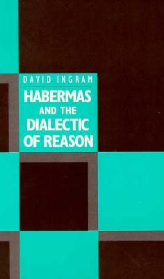 Image for Habermas and the Dialectic of Reason