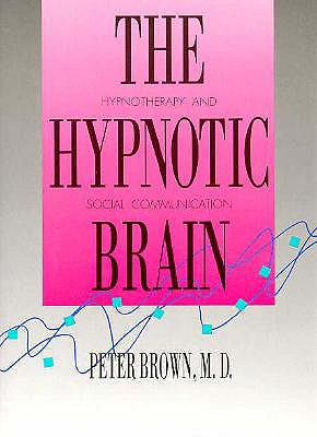 Image for The Hypnotic Brain: Hypnotherapy and Social Communication