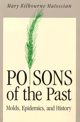 Image for Poisons of the Past: Molds, Epidemics, and History