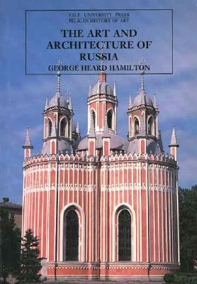 The Art and Architecture of Russia, Hamilton, George H.