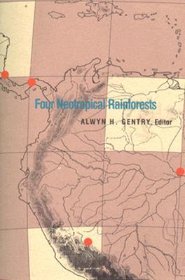 Four Neotropical Rainforests, Gentry, Alwyn H. [editor]
