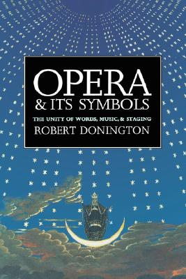 Image for Opera and its Symbols: The Unity of Words, Music and Staging