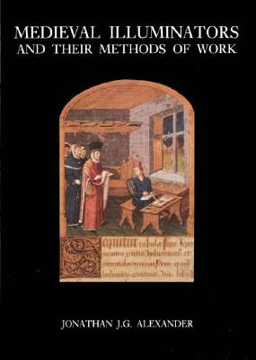 Image for Medieval Illuminators and Their Methods of Work
