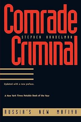 Image for Comrade Criminal: Russia's New Mafiya