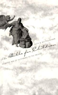 Image for Bible for Children: From the Age of Gutenberg to the Present (Dialogues of Plato