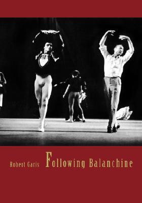 Following Balanchine, Garis, Robert